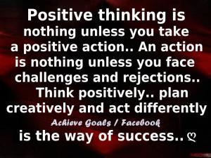 positive-thinking-is-nothing-unless-you-take-a-positive-action-an-action